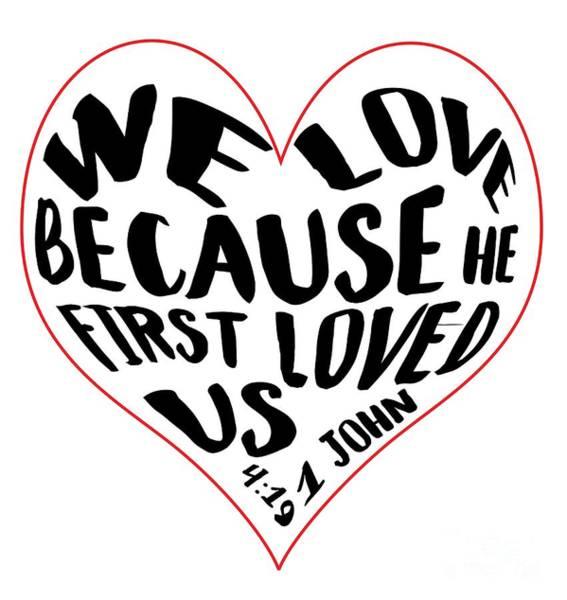 Digital Art - He First Loved Us by Judy Hall-Folde