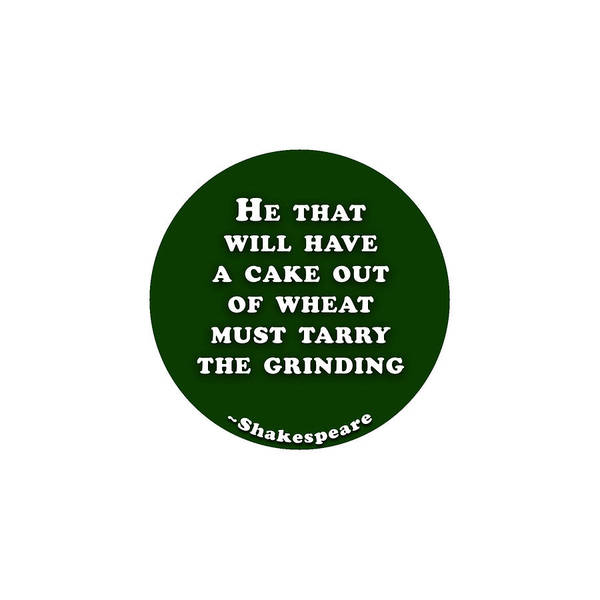 Wall Art - Digital Art - He That Will Have A Cake #shakespeare #shakespearequote by TintoDesigns