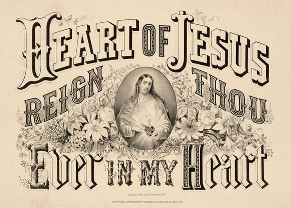My Son Painting - Heart Of Jesus Reign Thou Ever In My Heart, 1876 by Currier And Ives