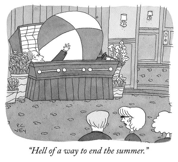 Drawing - Hell Of A Way To End The Summer by Peter C Vey