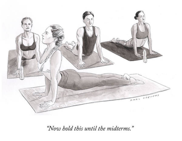 Yoga Drawing - Hold This Until The Midterms by Karl Stevens