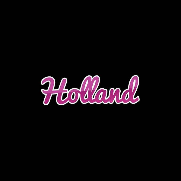 Holland Digital Art - Holland #holland by TintoDesigns