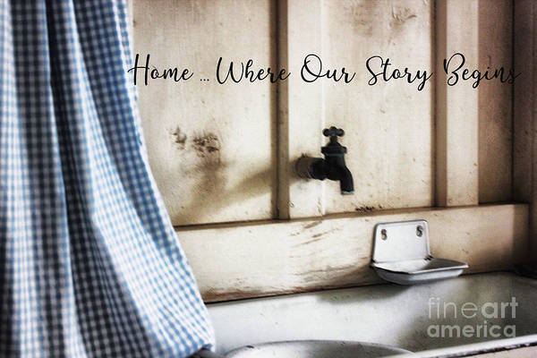 Photograph - Home ... Where Our Story Begins by Natural Abstract Photography