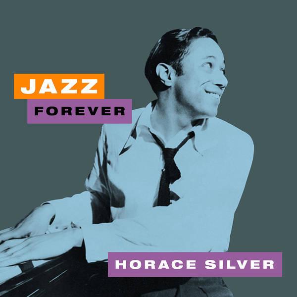 Hard Bop Wall Art - Digital Art - Horace Silver - Jazz Forever  by David Richardson