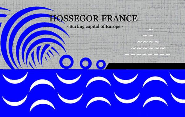 Wall Art - Digital Art - Hossegor France Surfing Capital by David Lee Thompson