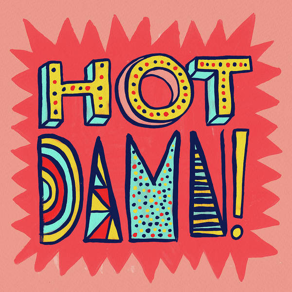 Painting - Hot Damn by Jen Montgomery