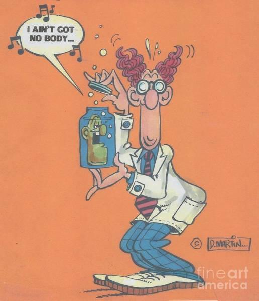 Wall Art - Mixed Media - I Ain't Got No Body... by Don Martin