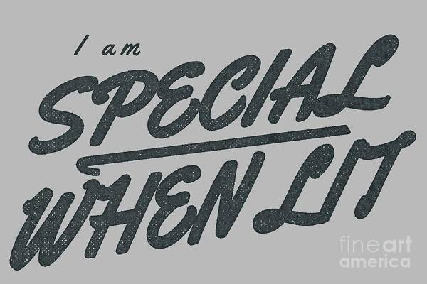 Wall Art - Digital Art - I Am Special When Lit by Edward Fielding