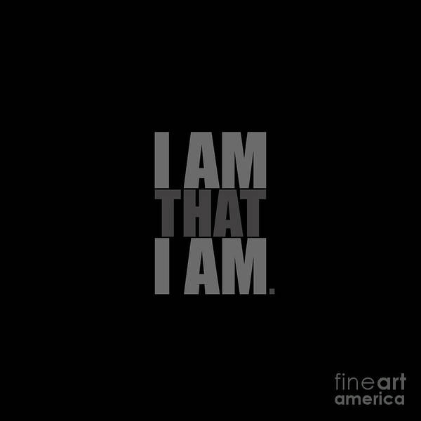 Digital Art - I Am That I Am by Tim Gainey