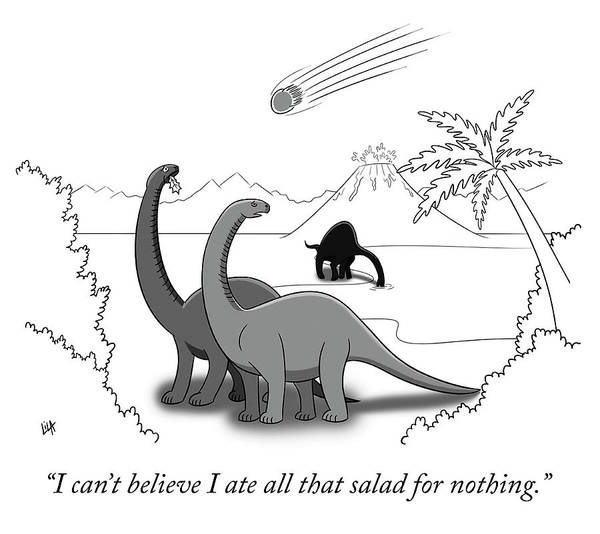 Dinosaurs Drawing - I Ate All That Salad For Nothing by Lila Ash