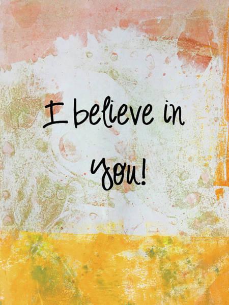 Motivation Mixed Media - I Believe In You by Nancy Merkle