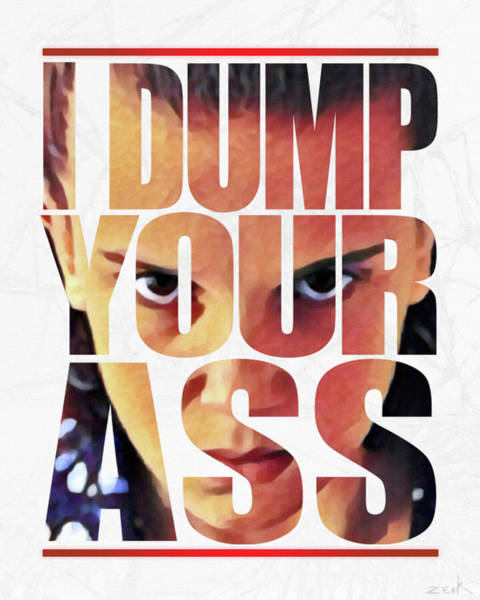 Wall Art - Painting - I Dump Your Ass by Bobby Zeik