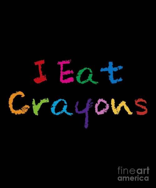 Digital Art - I Eat Crayons by Flippin Sweet Gear