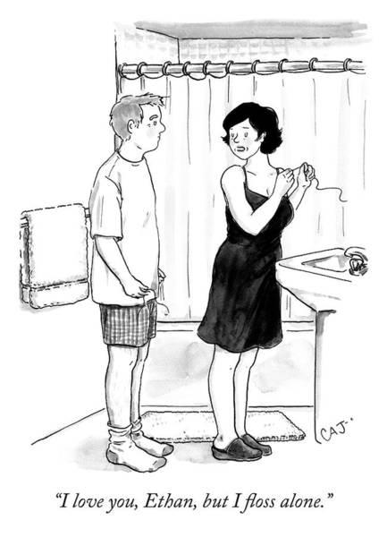 Bathroom Drawing - I Floss Alone by Carolita Johnson