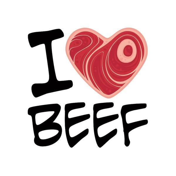 Meat Digital Art - I Love Beef by John Schwegel