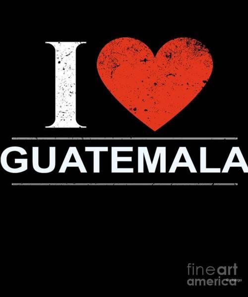 Guatemala Flag Digital Art - I Love Guatemala by Jose O