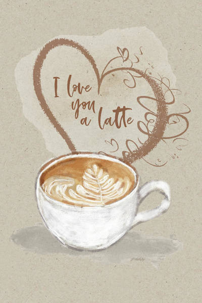 Mixed Media - I Love You A Latte - Kindness by Jordan Blackstone