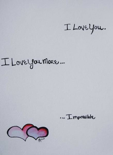 My Son Painting - I Love You More, Impossible by Lkb Art And Photography