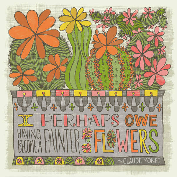 I Perhaps Owe Having Become A Painter To Flowers Art Print