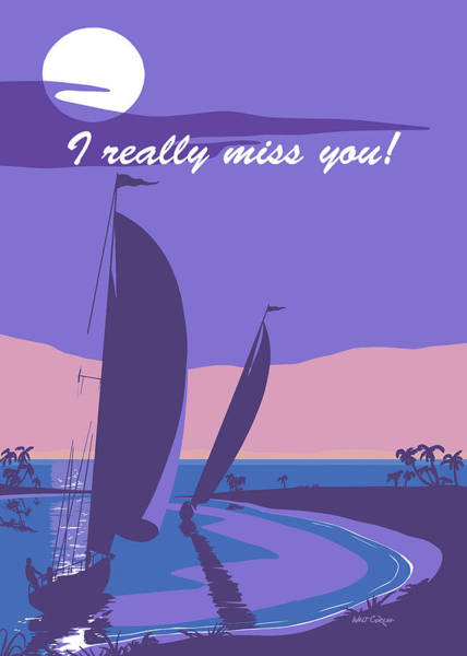 Wall Art - Painting - I Really Miss You Greeting Card - Sailing Into The Sunset Seascape by Walt Curlee