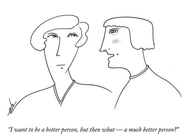 Psychology Drawing - I Want To Be A Better Person by Erik Hilgerdt