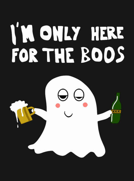 Boo Wall Art - Digital Art - I'm Only Here For The Boos by Filip Hellman