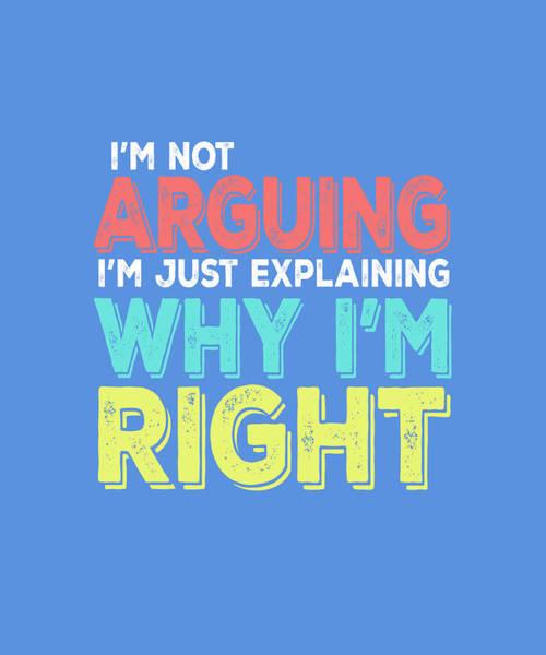 Digital Art - I'm Right by Shopzify