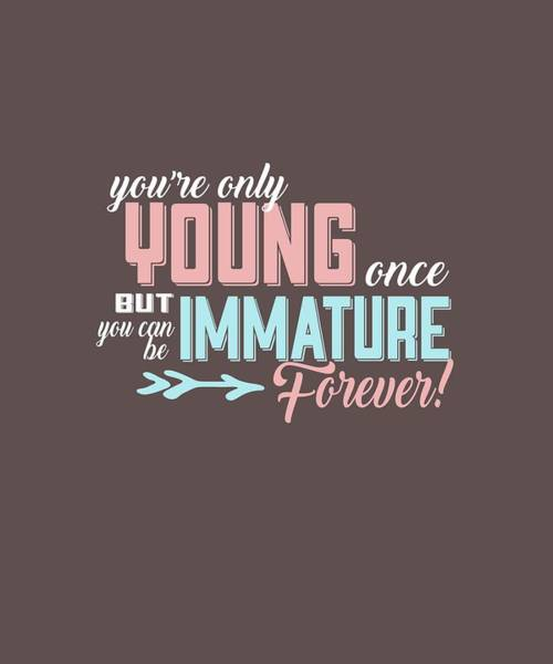 Digital Art - Immature Forever by Shopzify