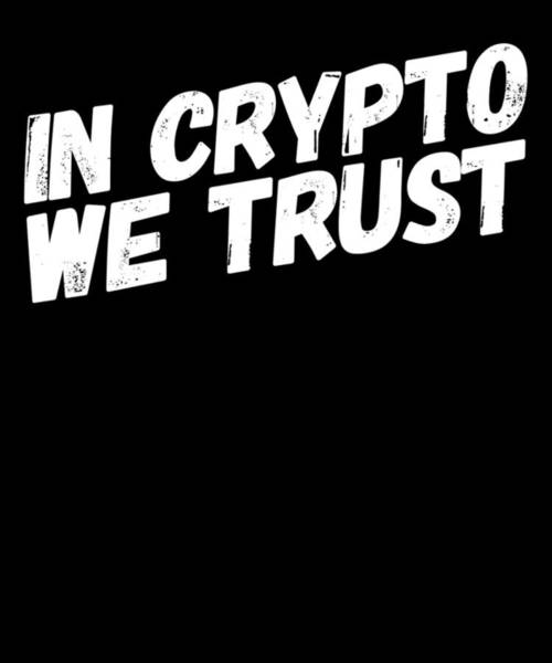 Bitcoin Drawing - In Crypto We Trust Funny Humor Bitcoin Cryptocurrency by Cameron Fulton