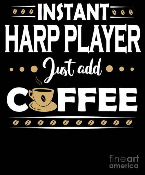 Harp Digital Art - Instant Harp Player Just Add Coffee  by Dusan Vrdelja