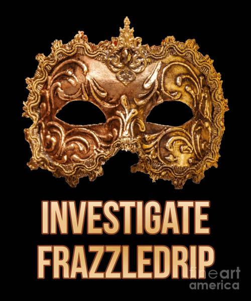 Digital Art - Investigate Frazzledrip by Flippin Sweet Gear