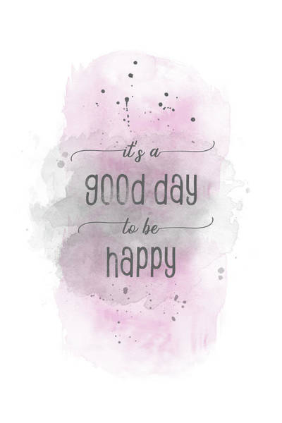 Wall Art - Digital Art - It Is A Good Day To Be Happy - Watercolor Pink by Melanie Viola