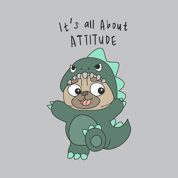 Drawing - It's All About Attitude - Baby Room Nursery Art Poster Print by Dadada Shop