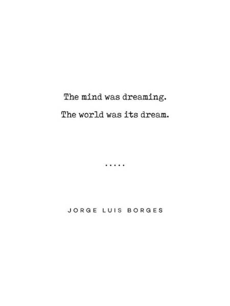 Thoughts Mixed Media - Jorge Luis Borges Quote 02 - Typewriter Quote - Minimal, Modern, Classy, Sophisticated Art Prints by Studio Grafiikka