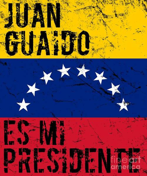 Digital Art - Juan Guaido Es Mi Presidente Venezuela by Flippin Sweet Gear