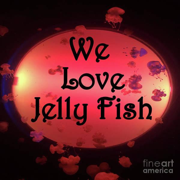 Wall Art - Photograph - We Love Jelly Fish by Merice Ewart