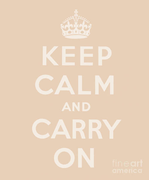 Wall Art - Digital Art - Keep Calm And Carry On, Beige by English School