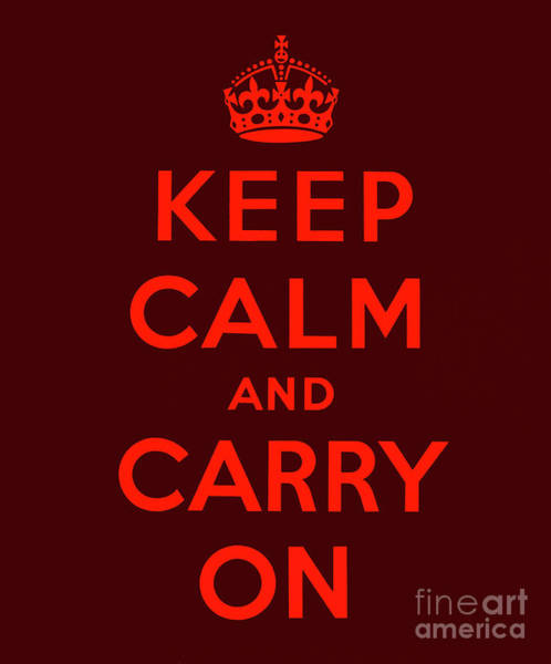 Wall Art - Digital Art - Keep Calm And Carry On, Brown And Red by English School