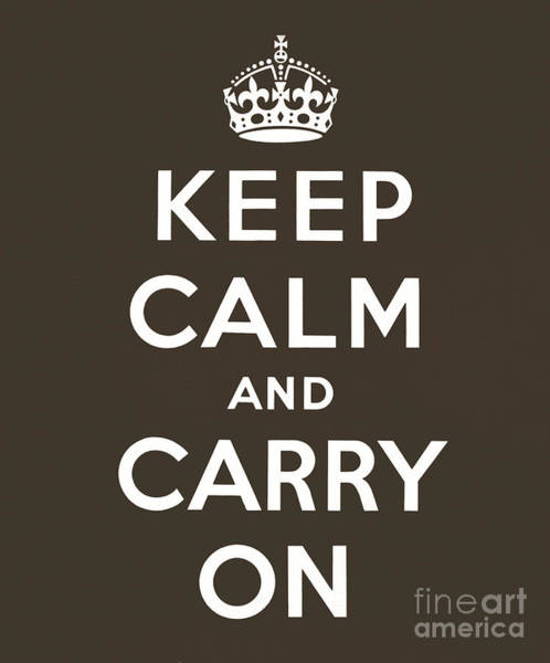 Wall Art - Digital Art - Keep Calm And Carry On, Brown by English School