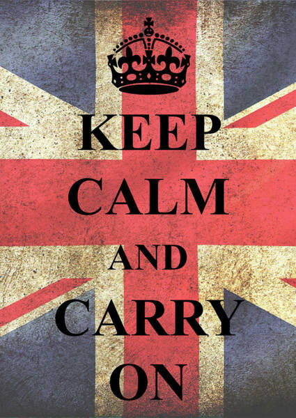 Wall Art - Digital Art - Keep Calm And Carry On by Daniel Hagerman