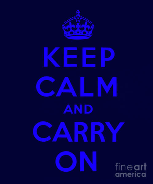 Wall Art - Digital Art - Keep Calm And Carry On, Dark Navy With Royal Blue Text by English School