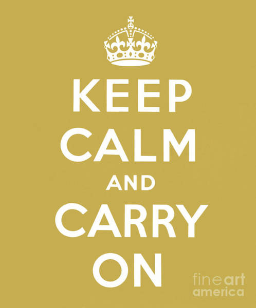 Wall Art - Digital Art - Keep Calm And Carry On, Gold by English School
