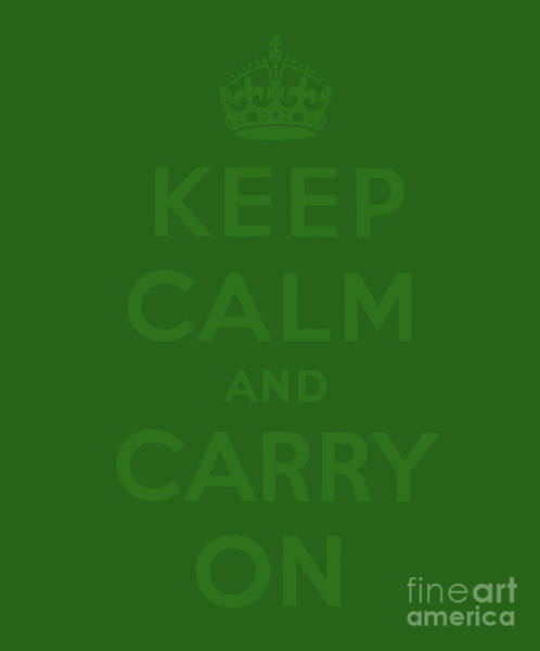 Wall Art - Digital Art - Keep Calm And Carry On, Green by English School