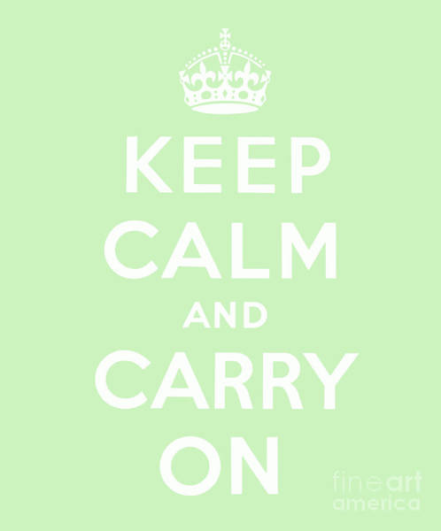 Wall Art - Digital Art - Keep Calm And Carry On, Mint Green by English School
