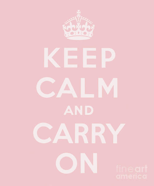 Wall Art - Digital Art - Keep Calm And Carry On, Peach, Pink by English School
