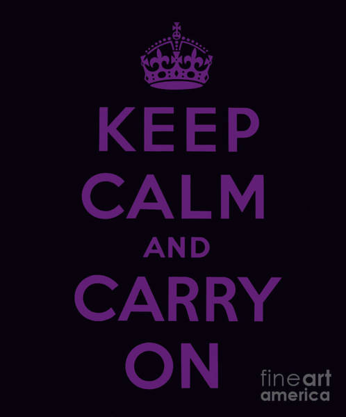 Wall Art - Digital Art - Keep Calm And Carry On, Purple And Black by English School