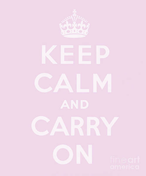 Wall Art - Digital Art - Keep Calm And Carry On, Soft Pink by English School