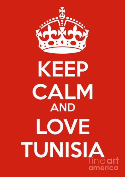 Tunisia Digital Art - Keep Calm And Love Tunisia by Mark Breadon