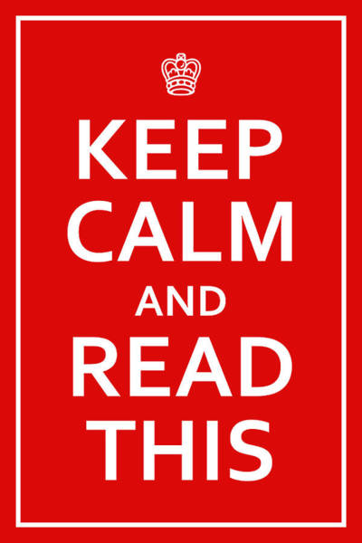 Digital Art - Keep Calm - Read This by Richard Reeve