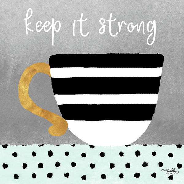 Wall Art - Painting - Keep It Strong by Mary Beth Baker